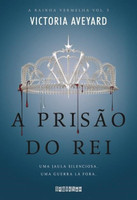 A Prisão do Rei - Série A Rainha Vermelha – Vol. 3