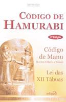 Código de Hamurabi - inclui Lei das XII Tabuas e Código de Manu