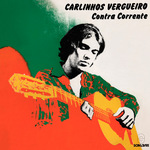 Carlinhos Vergueiro - Contra Corrente
