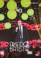 Amado Batista - 40 Anos - ao Vivo - DVD