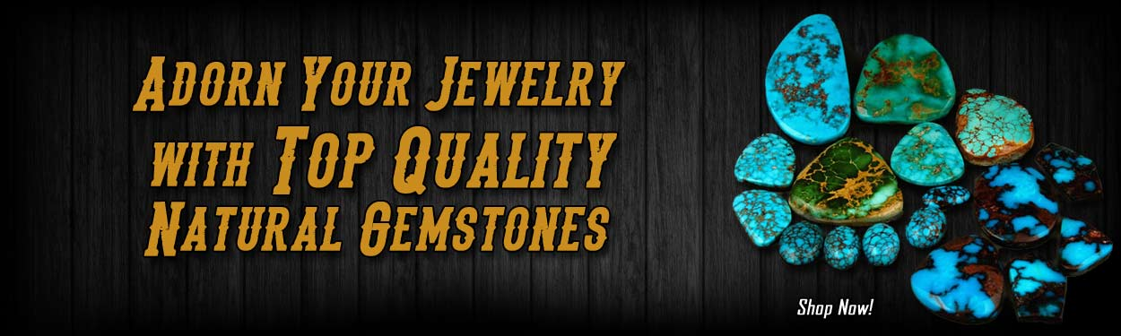 Top Quality Natural gemstones with a focus on high grade American Turquoise