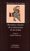 Brevísima relación de la destrucción de las Indias - A Short Account of the Destruction of the Indies