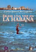 Érase una vez en la Habana - Once Upon a Time in Havana