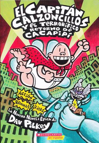 El Capitán Calzoncillos y el terrorífico retorno de Cacapipí - Captain Underpants and the Terrifying Return of Tippy Tinkletrousers