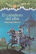 El caballero del alba - The Knight at Dawn (Magic Tree House #2)
