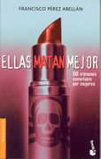 Ellas matan mejor - They Kill Better: 50 Crimes Committed by Women