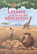 Leones a la hora del almuerzo - Lions at Lunchtime (Magic Tree House #11)