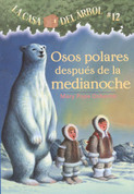 Osos polares después de la medianoche - Polar Bears past Bedtime (Magic Tree House #12)