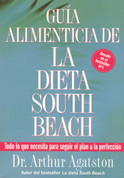 Guía alimenticia de la dieta South Beach - The South Beach Diet Good Fats, Good Carbs Guide