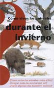 Cómo viven los animales durante el invierno - How Animals Live in Winter