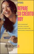 Repare su crédito hoy - How to Fix Your Credit