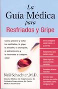 La guía médica para resfriados y gripe - The Good Doctor's Guide to Colds and Flu