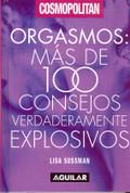 Orgasmos - Orgasm: Over 100 Truly Explosive Tips
