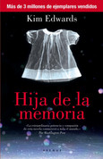 Hija de la memoria - The Memory Keeper's Daughter