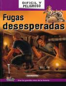 Fugas desesperadas - Desperate Escapes