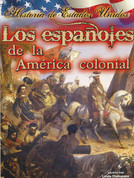 Los espanoles de la América colonial - The Spanish in Early America
