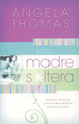 Mi vida como madre soltera - My Single Mom Life