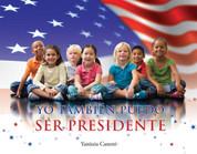 Yo también quiero ser presidente - I Can Be President, Too