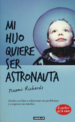 Mi hijo quiere ser astronauta - The Parent's Toolkit