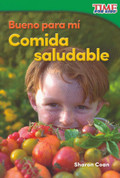 Bueno para mí: Comida saludable - Good for Me: Healthy Food