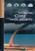 Para comprender el clima y el medio ambiente - Understanding Weather and the Environment