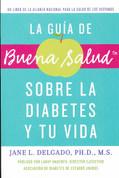 La guía de Buena Salud sobre la diabetes y tu vida - The Buena Salud Guide to Diabetes and Your Life