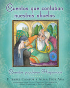 Cuentos que contaban nuestras abuelas - Tales Our Abuelitas Told: A Hispanic Folktale Collection