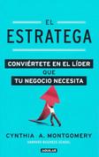 El estratega - The Strategist: Be the Leader Your Business Needs