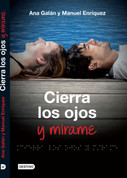 Cierra los ojos y mírame - Close Your Eyes and Look at Me