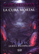 Maze Runner 3. La cura mortal - The Death Cure