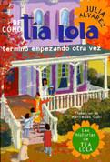 De como tia lola termino empezando otra vez - How Tia Lola Ended Up Starting Over