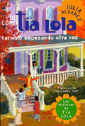 De como tia lola termino empezando otra vez - How Tia Lola Ended Up Starting Over