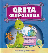 Greta gruñosaruia - Gracie Grumposaurus