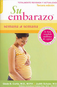 Su embarazo semana a semana. Tercera edición - Your Pregnancy Week By Week Third Edition