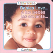 Babies Love/A los bebés les encanta