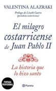 El milagro costarricense de Juan Pablo II - John Paul II's Costa Rican Miracle