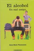 El alcohol - Alcohol: A Bad Friend