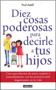 Diez cosas poderosas para decirles a tus hijos - Ten Powerful Things to Say to Your Kids