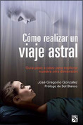 Cómo realizar un viaje astral - How to Perform Astral Projection