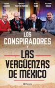 Los conspiradores y las vergüenzas de México - Mexico's Conspirators and Disgraces