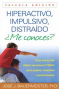 Hiperactivo, impulsivo, distraído ¿Me conoces? - Hyperactive, Impulsive, Distracted
