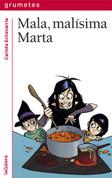 Mala, malísima Marta - Bad, Super Bad Marta