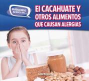 El cacahuate y otros alimentos que causan alergias - Peanut and Other Food Allergies