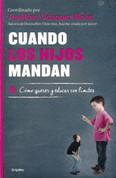 Cuando los hijos mandan - When Children Are in Charge
