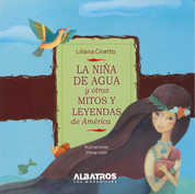 La niña de agua y otros mitos y leyendas de América - The Girl from the Water and Other Latin American Myths and Legends