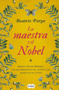 La maestra y el Nobel - The Teacher and the Nobel Laureate