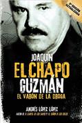 """Joaquín El Chapo Guzmán: El varón de la droga - Joaquin El Chapo"""" Guzman: The Drug Baron"""""""