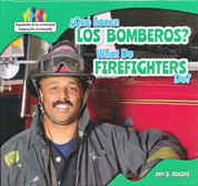 ¿Que hacen los bomberos?/What Do Firefighters Do?