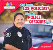 ¿Qué hacen los policías?/What Do Police Officers Do?