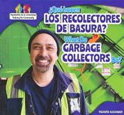 ¿Qué hacen los recolectores de basura?/What Do Garbage Collectors Do?